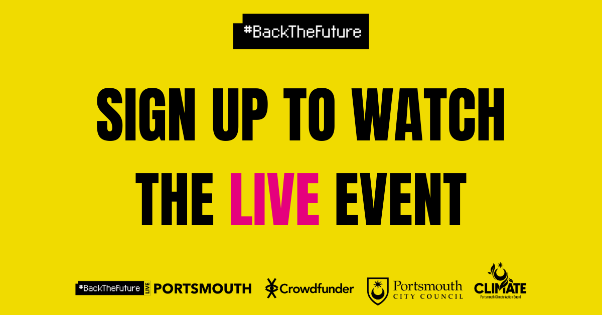 Yellow image which rads 'Sign up to watch the LIVE event' and features relevant Portsmouth City Council, Crowdfunder and #BackTheFuture logos